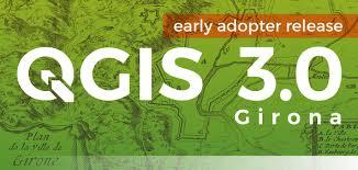 QGIS 3.0 « Girona » vient de sortir !
